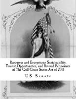 Resources and Ecosystems Sustainability Tourist Opportunities and Revived Economies of The Gulf Coast States Act of 2011 [並行輸入品]
