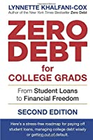 Zero Debt for College Grads: From Student Loans to Financial Freedom 2nd Edition