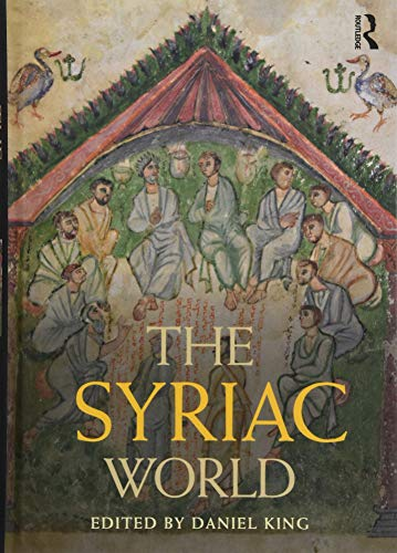 Download The Syriac World (Routledge Worlds) 1138899011