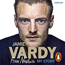 Jamie Vardy: The Boy from Nowhere: My Story