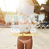 SUMMER NUDE Lovers Vacation