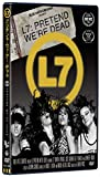 L7:プリテンド・ウィ・アー・デッド[DVD]