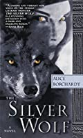 The Silver Wolf (Legends of the Wolf)