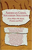 American Crisis, Southern Solutions: From Where We Stand, Peril and Promise