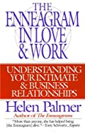 The Enneagram in Love and Work: Understanding Your Intimate and Business Relationships by Helen Palmer(1995-12-15)