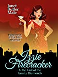 Izzie Firecracker and the Last of the Family Diamonds (English Edition)