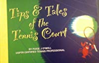 Tips & Tales of the Tennis Court