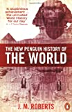 The New Penguin History of the World: Fourth Edition