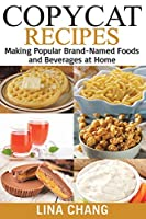 Copycat Recipes: Making Popular Brand-named Foods and Beverages at Home; Black and White Edition