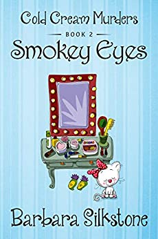 SMOKEY EYES: COLD CREAM MURDERS - BOOK 2 by [Silkstone, Barbara]