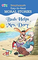 Buds Helps Mrs. Dory: Easy To Read Moral Stories