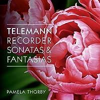 Telemann: Recorder Sonatas & Fantasias by Pamela Thorby