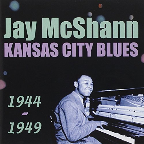 Kansas City Blues 1944-1949