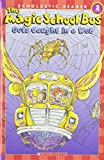 The Magic School Bus Gets Caught in a Web (Scholastic Reader, Level 2)