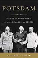 Potsdam: The End of World War II and the Remaking of Europe by Michael Neiberg(2015-05-05)