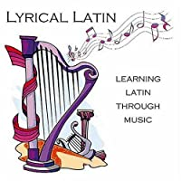 Lyrical Latin-Learning Latin Through Music by CC Couch