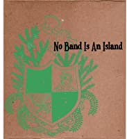 No Band Is An Island