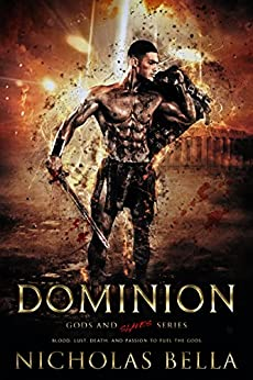 Dominion (Gods and Slaves Series Book 1) by [Bella, Nicholas]