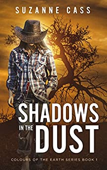 Shadows in the Dust (Colours of the Earth Series Book 1) by [Cass, Suzanne]