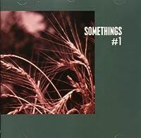 Somethings #1