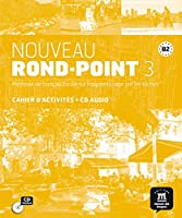 Nouveau Rond-Point: Cahier d'exercices + CD 3 (B2)