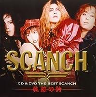 CD&DVD THE BEST SCANCH 軌跡の詩(DVD付)