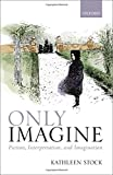 Only Imagine: Fiction, Interpretation, and Imagination