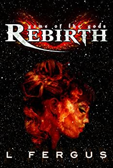 Rebirth: A Lesbian Action Adventure (Game of the Gods Book 1) by [Fergus, L.]