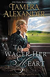 To Wager Her Heart (A Belle Meade Plantation Novel)