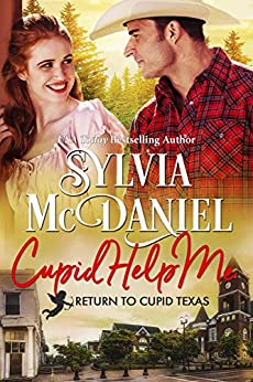 Cupid Help Me! (Return to Cupid, Texas Book 4) by [McDaniel, Sylvia]