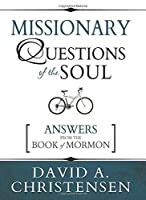 Missionary Questions of the Soul: Answers from the Book of Mormon