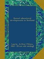 Recent educational developments in Scotland