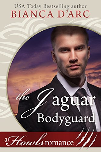 Download The Jaguar Bodyguard: Howls Romance (Tales of the Were: Jaguar Island Book 2) (English Edition) B076QGQVJV