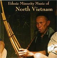 Ethnic Minority Music of North Vietnam