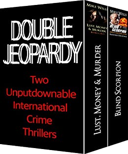 Double Jeopardy: Two Unputdownable International Crime Thrillers by [Wells, Mike, Ferdowsi, Farsheed]