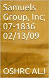 Samuels Group, Inc; 07-1836  02/13/09 (English Edition)