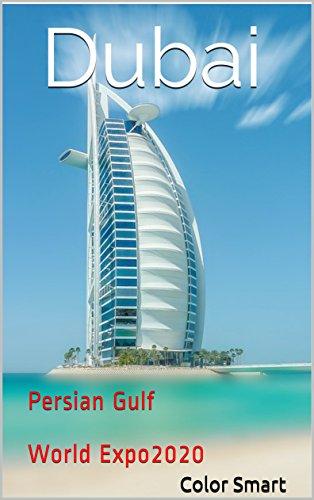 Dubai: Persian Gulf  World Expo 2020 (English Edition)