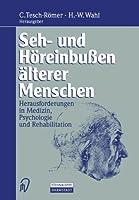 Seh- und Hoereinbussen aelterer Menschen: Herausforderungen in Medizin, Psychologie und Rehabilitation