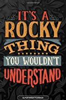 Its A Rocky Thing You Wouldnt Understand: Rocky Name Planner With Notebook Journal Calendar Personal Goals Password Manager & Much More, Perfect Gift For Rocky