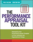 The Performance Appraisal Tool Kit: Redesigning Your Performance Review Template to Drive Individual and Organizational Change (Agency/Distributed)