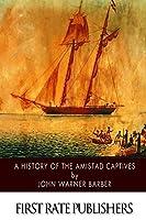 A History of the Amistad Captives