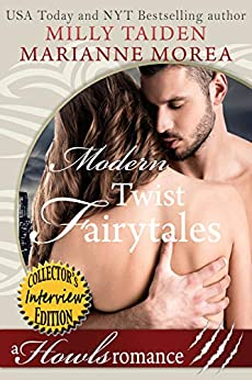Modern Twist Fairytales: Special Edition Bundle with Character Interviews (Howls Romance) by [Taiden, Milly, Morea, Marianne]
