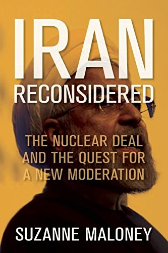 Iran Reconsidered: The Nuclear Deal and the Quest for a New Moderation (Geopolitics in the 21st Century)