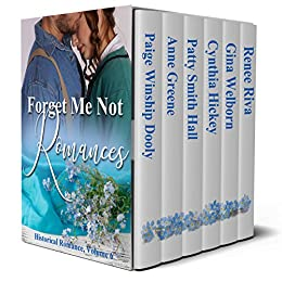 Forget Me Not Romances: Volume 6 by [Dooly, Paige Winship, Greene, Anne, Hall, Patty Smith, Hickey, Cynthia, Welborn, Gina, Riva, Renee]