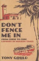 Don't Fence Me In: From Curse to Cure: Leprosy In Modern Times