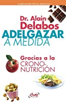 Adelgazar a medida gracias a la crononutrici?n (Spanish Edition) [並行輸入品]