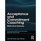 Acceptance and Commitment Coaching: Distinctive Features (Coaching Distinctive Features)