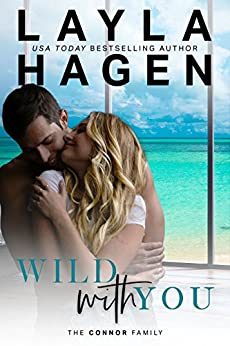 Wild With You (The Connor Family Book 2) by [Hagen, Layla]