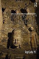 Yungang: Art, History, Archaeology, Liturgy