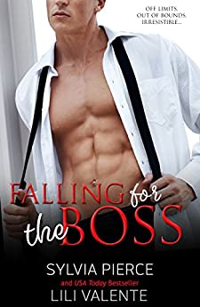 Falling for the Boss by [Valente, Lili, Pierce, Sylvia]